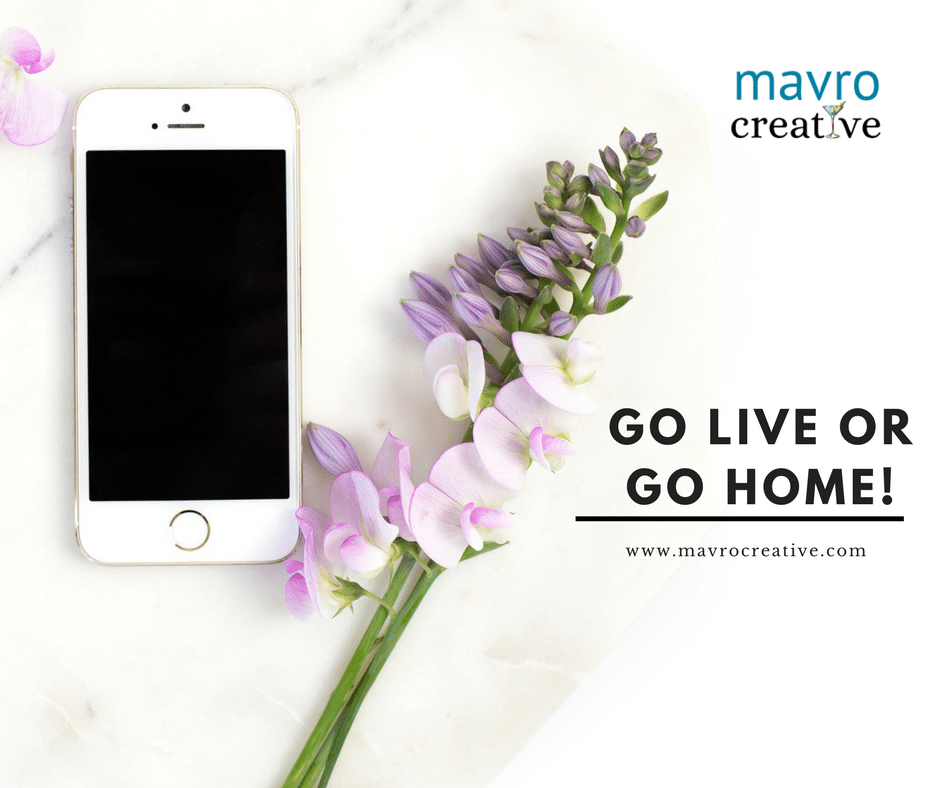 Go Live or Go Home (1)